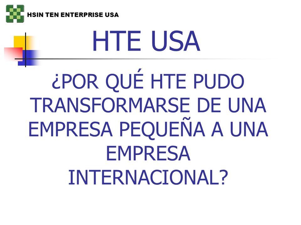 ¿POR QUÉ HTE PUDO TRANSFORMARSE DE UNA EMPRESA PEQUEÑA A UNA EMPRESA INTERNACIONAL? HTE USA HSIN TEN ENTERPRISE USA
