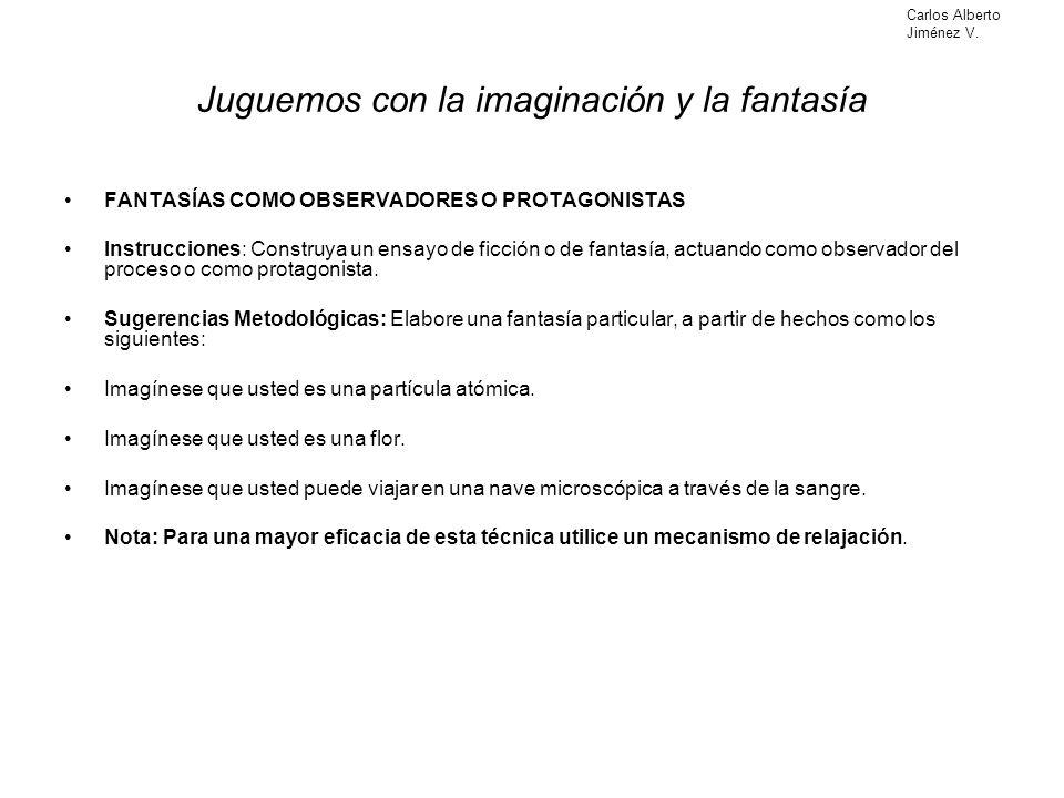Juguemos con la imaginación y la fantasía FANTASÍAS COMO OBSERVADORES O PROTAGONISTAS Instrucciones: Construya un ensayo de ficción o de fantasía, act