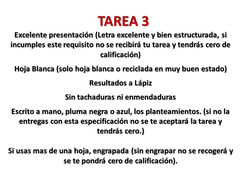 TAREA 3 Excelente presentación (Letra excelente y bien estructurada, si incumples este requisito no se recibirá tu tarea y tendrás cero de calificació