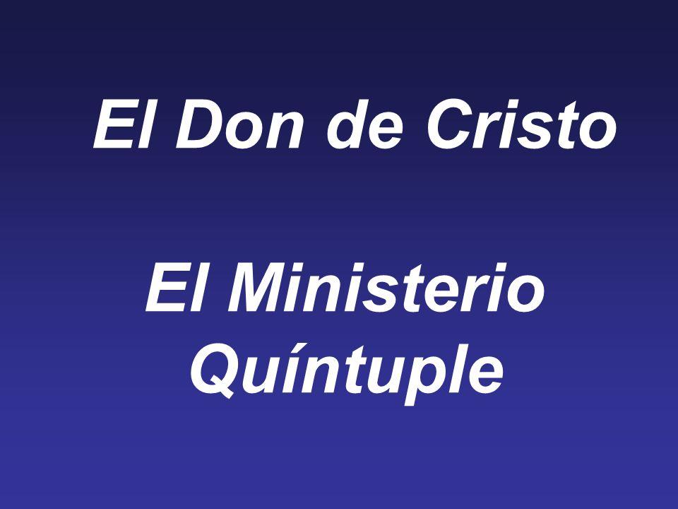 El Don de Cristo El Ministerio Quíntuple