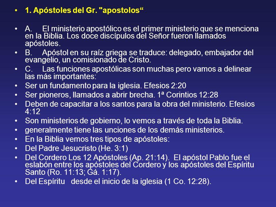 1.Apóstoles del Gr. apostolos A.