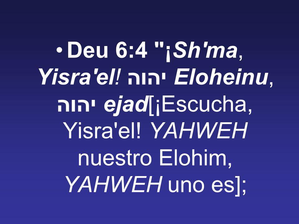 Deu 6:4