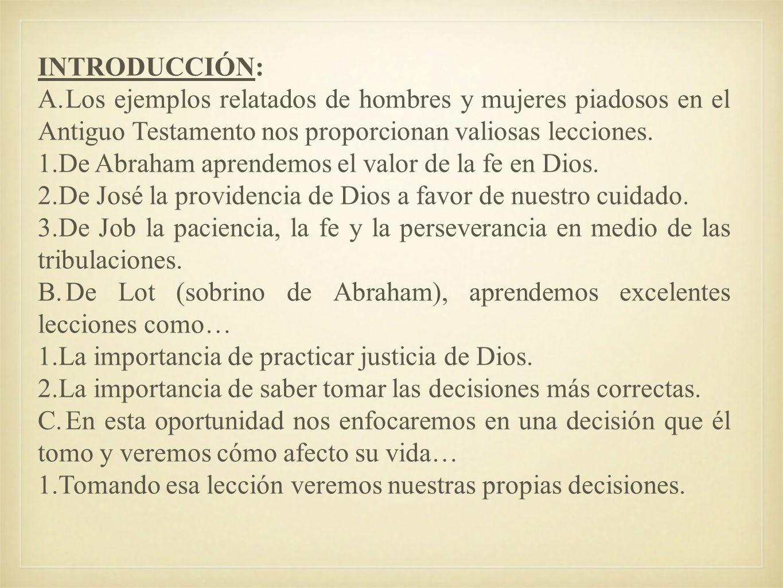 INTRODUCCIÓN: A.Los ejemplos relatados de hombres y mujeres piadosos en el Antiguo Testamento nos proporcionan valiosas lecciones. 1.De Abraham aprend
