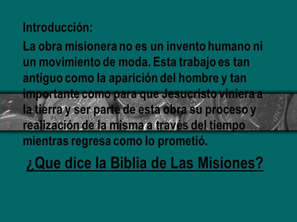 Introducción: La obra misionera no es un invento humano ni un movimiento de moda. Esta trabajo es tan antiguo como la aparición del hombre y tan impor
