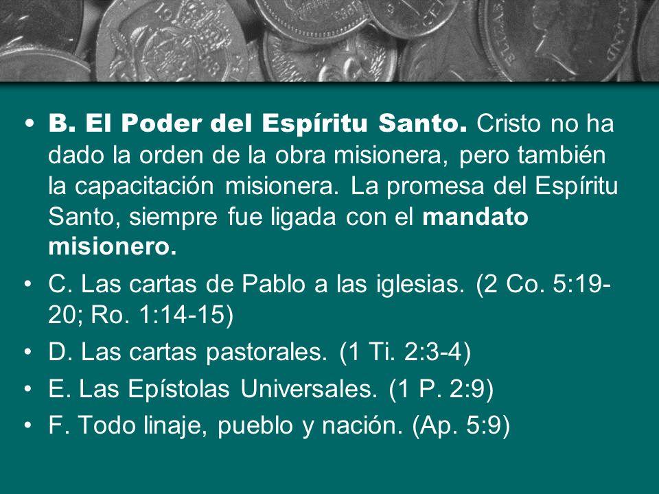 B. El Poder del Espíritu Santo. Cristo no ha dado la orden de la obra misionera, pero también la capacitación misionera. La promesa del Espíritu Santo