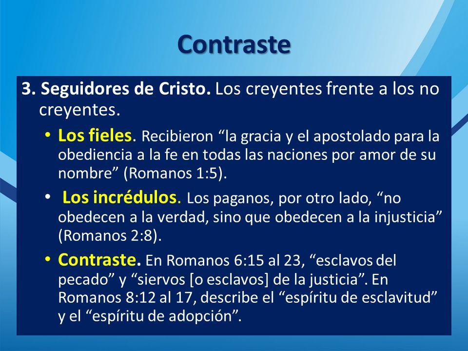 Contraste 3.Seguidores de Cristo. Los creyentes frente a los no creyentes.