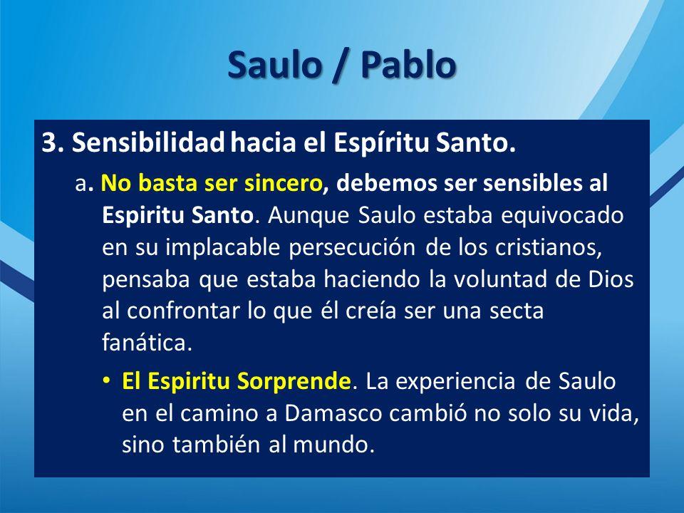 Saulo / Pablo 3.Sensibilidad hacia el Espíritu Santo.