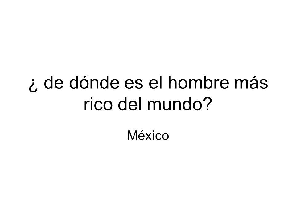 ¿ de dónde es el hombre más rico del mundo México