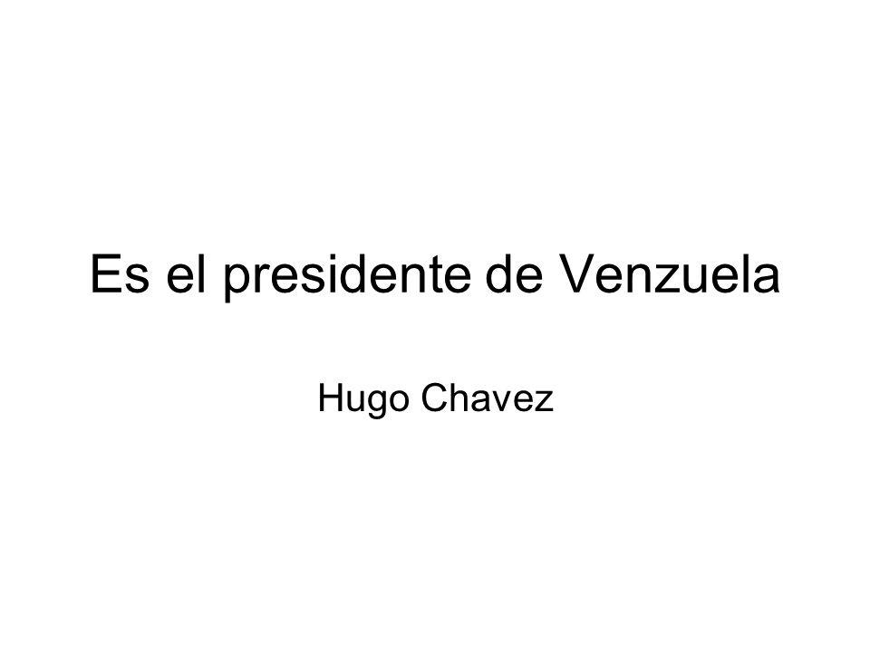 Es el presidente de Venzuela Hugo Chavez