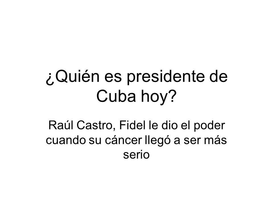 ¿Quién es presidente de Cuba hoy.