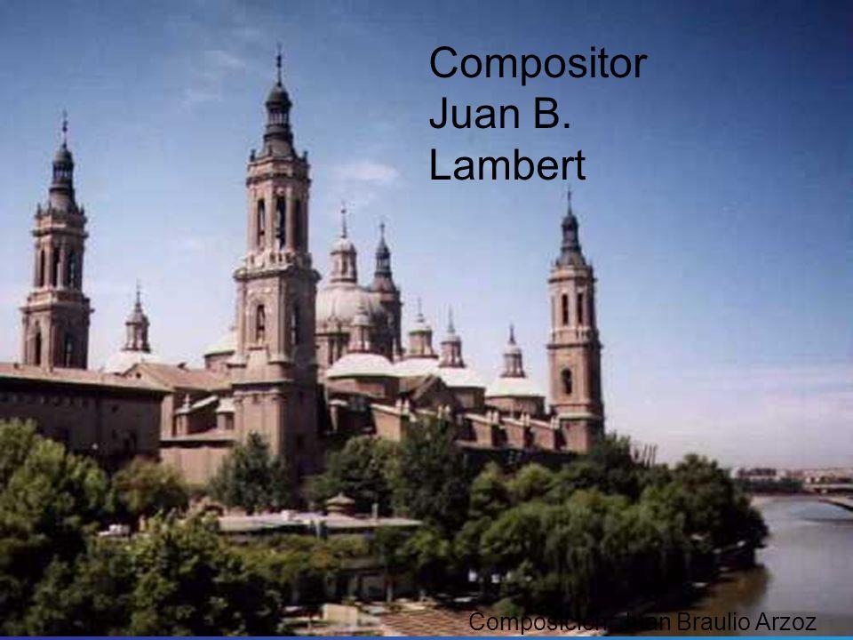 Compositor Juan B. Lambert Composición :Juan Braulio Arzoz