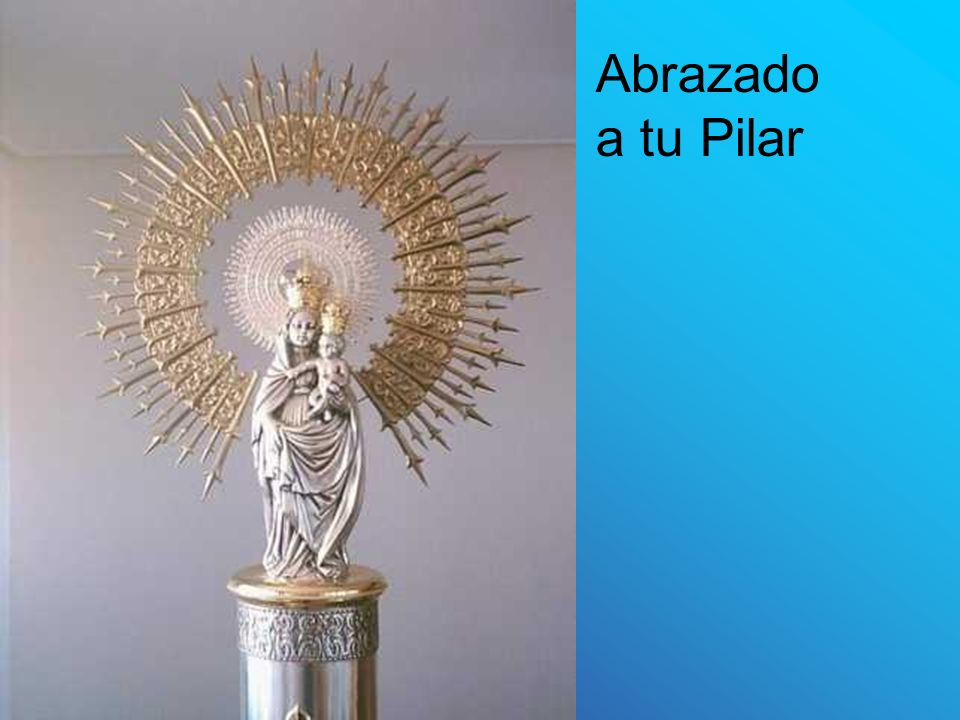 Abrazado a tu Pilar