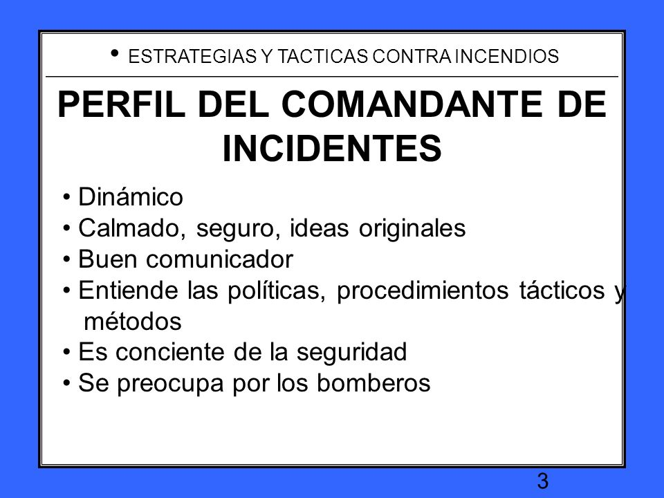 ESTRATEGIAS Y TACTICAS CONTRA INCENDIOS 2 Critical factor Lead by positive example Team player Workers follow good leader Workers motivated by good le