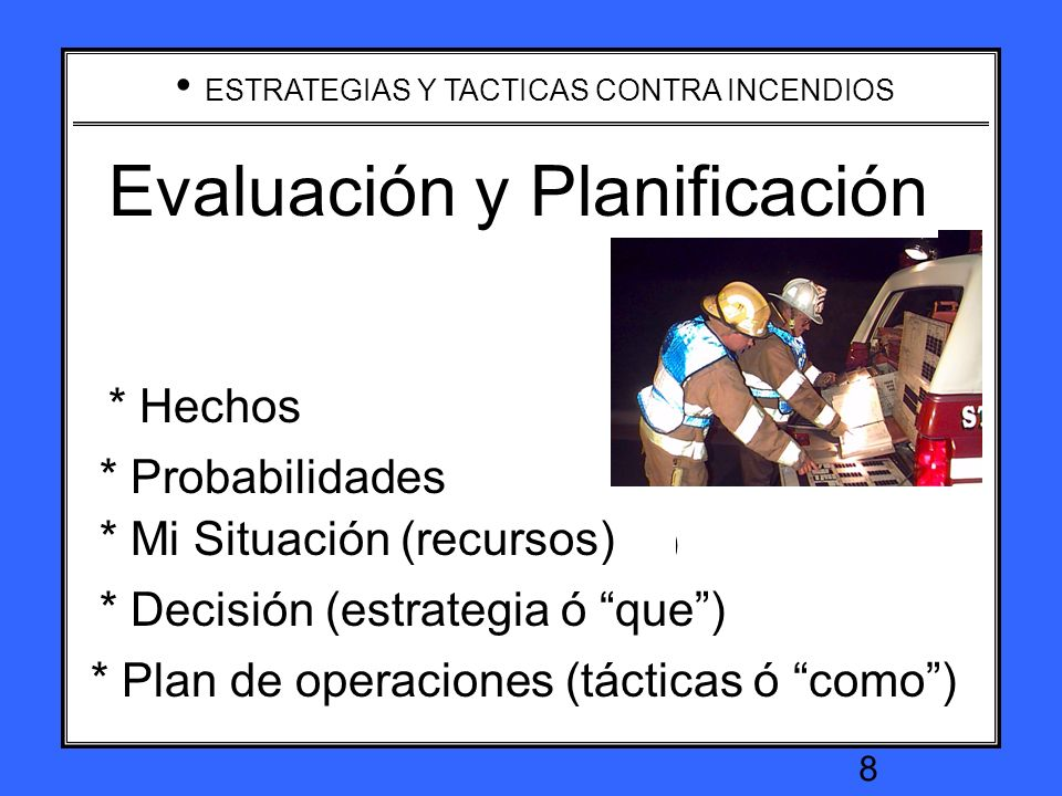 ESTRATEGIAS Y TACTICAS CONTRA INCENDIOS 18 Incident Objectives: S pecific M easurable A ttainable R easonable T ime Element It is important that your incident objectives are...