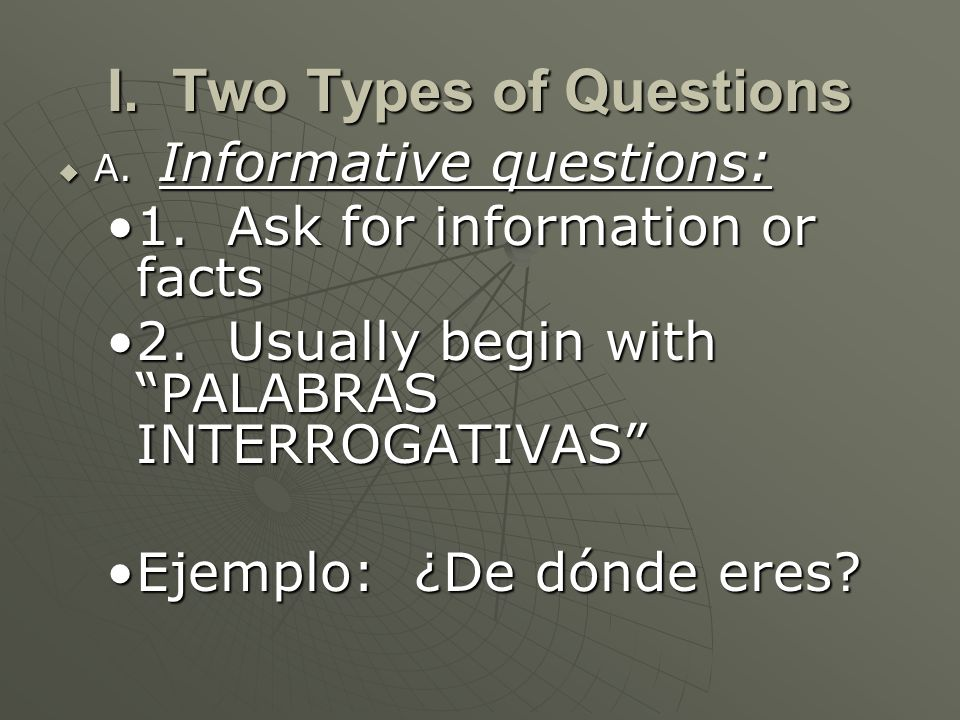 ~~ J ~~Palabras Interrogativas Require accent on the strong vowel (a, e, o) Require accent on the strong vowel (a, e, o) Carry an inverted question mark ¿ Carry an inverted question mark ¿