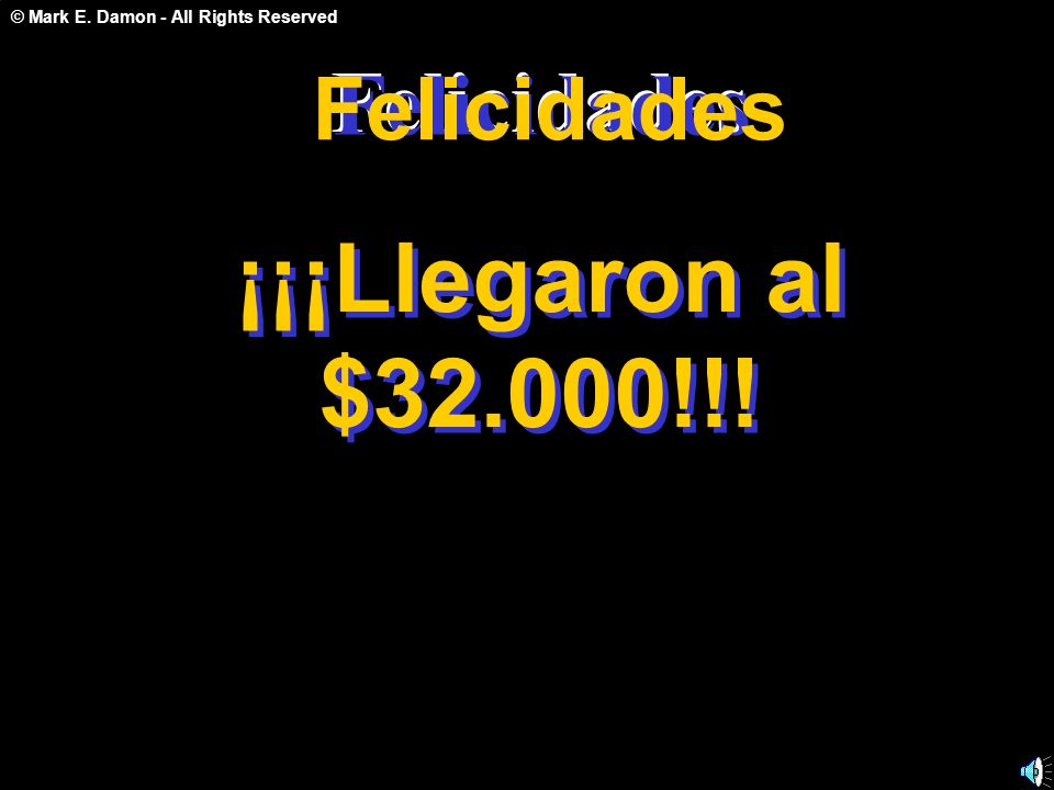 © Mark E. Damon - All Rights Reserved Felicidades ¡¡¡Llegaron al $32.000!!.