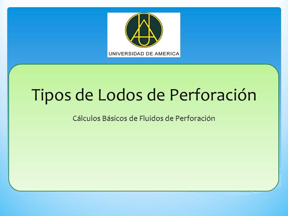 Tipos de Lodos de Perforación Cálculos Básicos de Fluidos de Perforación