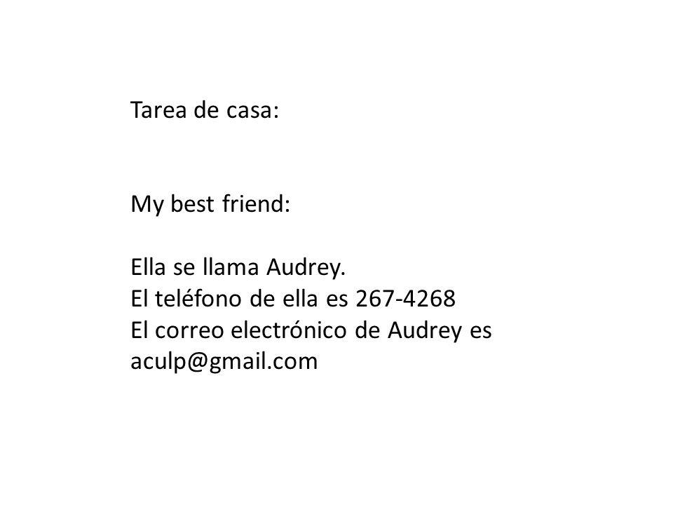 Tarea de casa: My best friend: Ella se llama Audrey.
