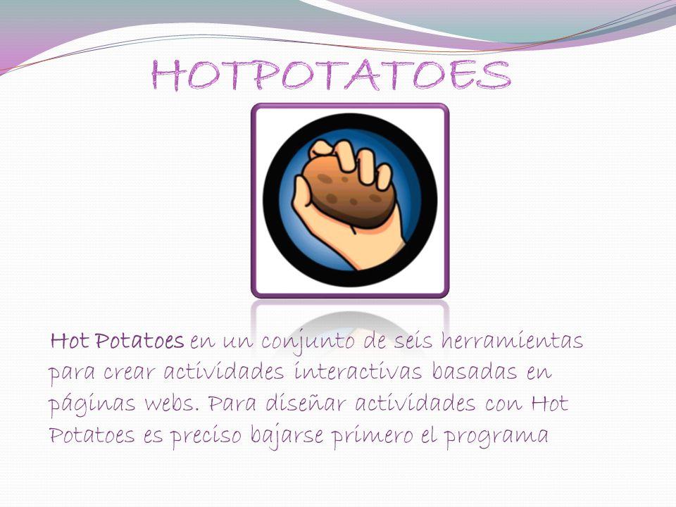 Hot Potatoes en un conjunto de seis herramientas para crear actividades interactivas basadas en páginas webs. Para diseñar actividades con Hot Potatoe