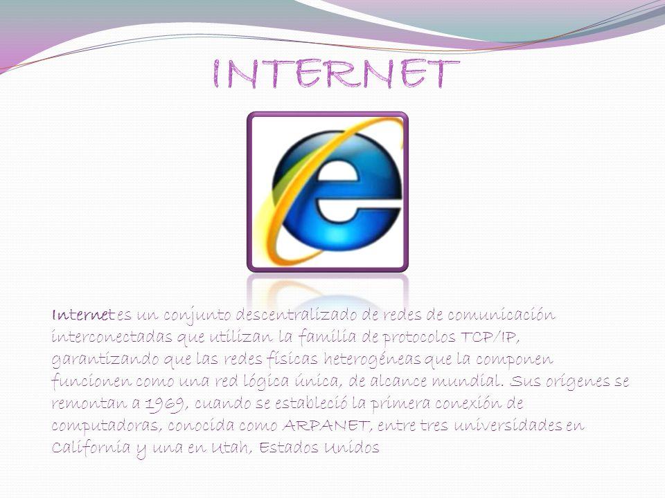 Internet es un conjunto descentralizado de redes de comunicación interconectadas que utilizan la familia de protocolos TCP/IP, garantizando que las redes físicas heterogéneas que la componen funcionen como una red lógica única, de alcance mundial.