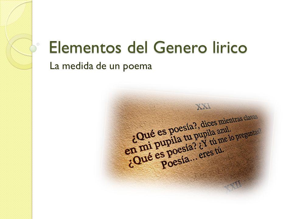 Elementos del Genero lirico La medida de un poema
