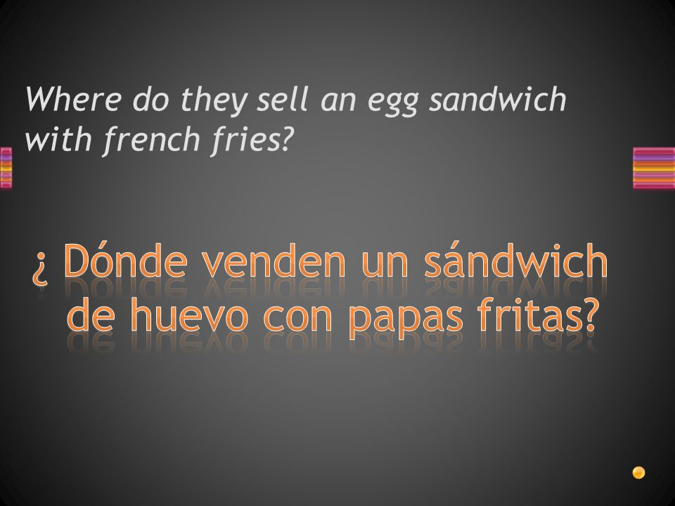 Where do they sell an egg sandwich with french fries