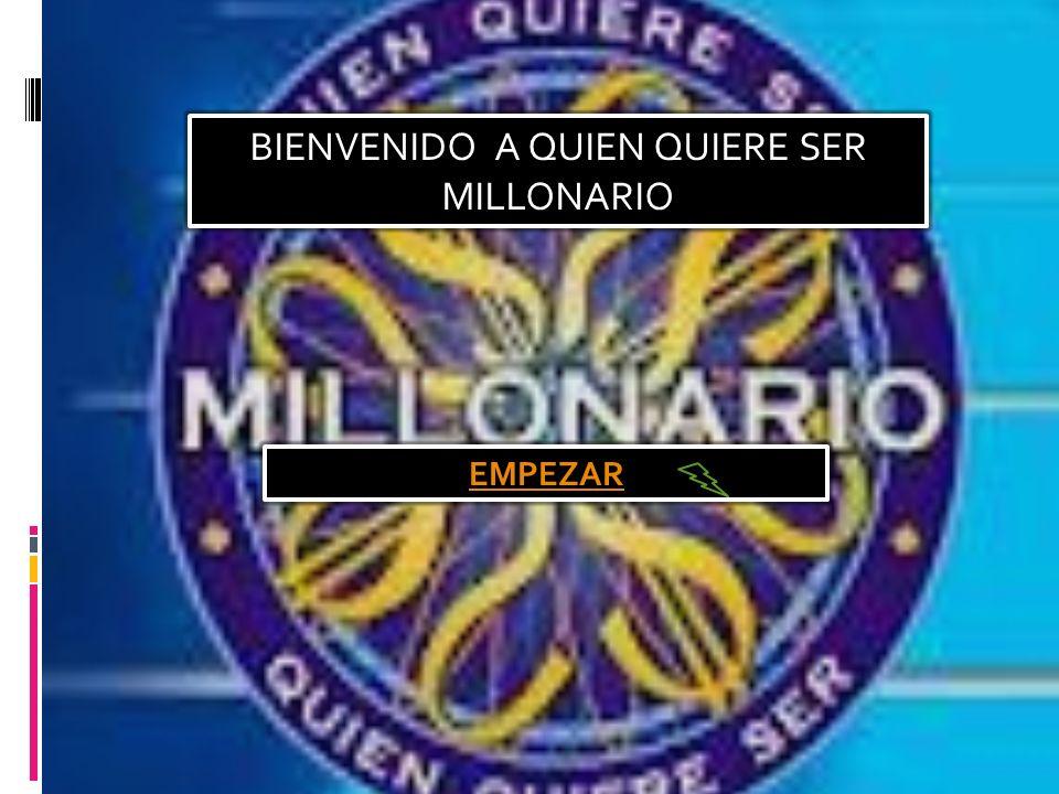 BIENVENIDO A QUIEN QUIERE SER MILLONARIO EMPEZAR