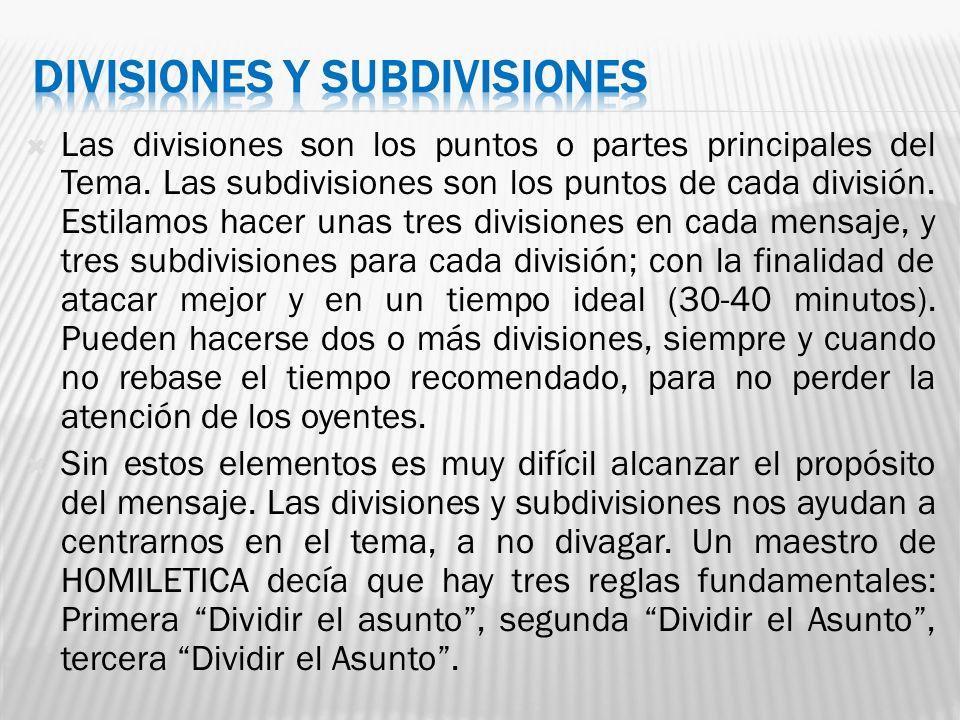 Las divisiones son los puntos o partes principales del Tema. Las subdivisiones son los puntos de cada división. Estilamos hacer unas tres divisiones e