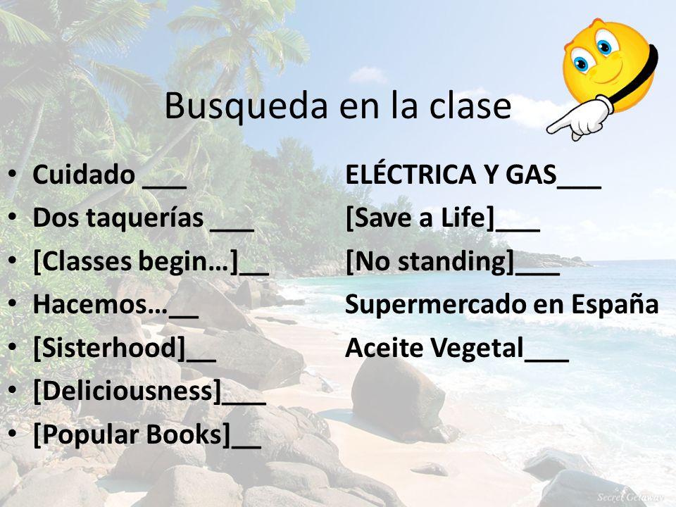 Busqueda en la clase Cuidado___ELÉCTRICA Y GAS___ Dos taquerías___[Save a Life]___ [Classes begin…]__[No standing]___ Hacemos…__Supermercado en España