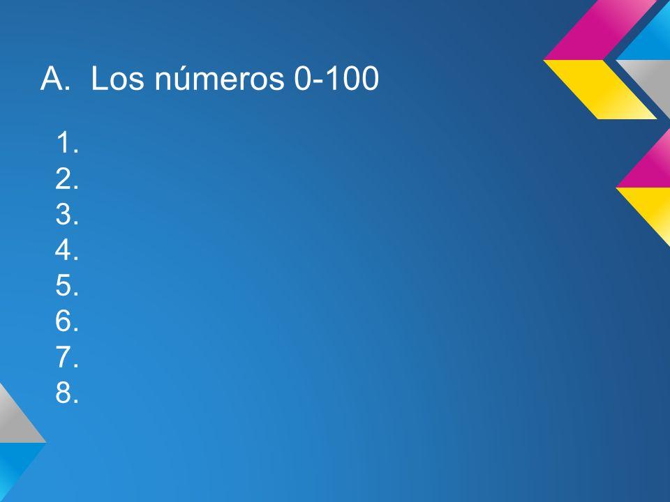 1. 2. 3. 4. 5. 6. 7. 8. A. Los números 0-100