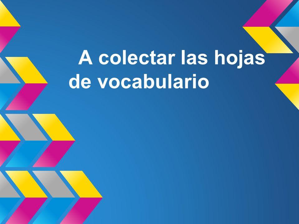 A colectar las hojas de vocabulario