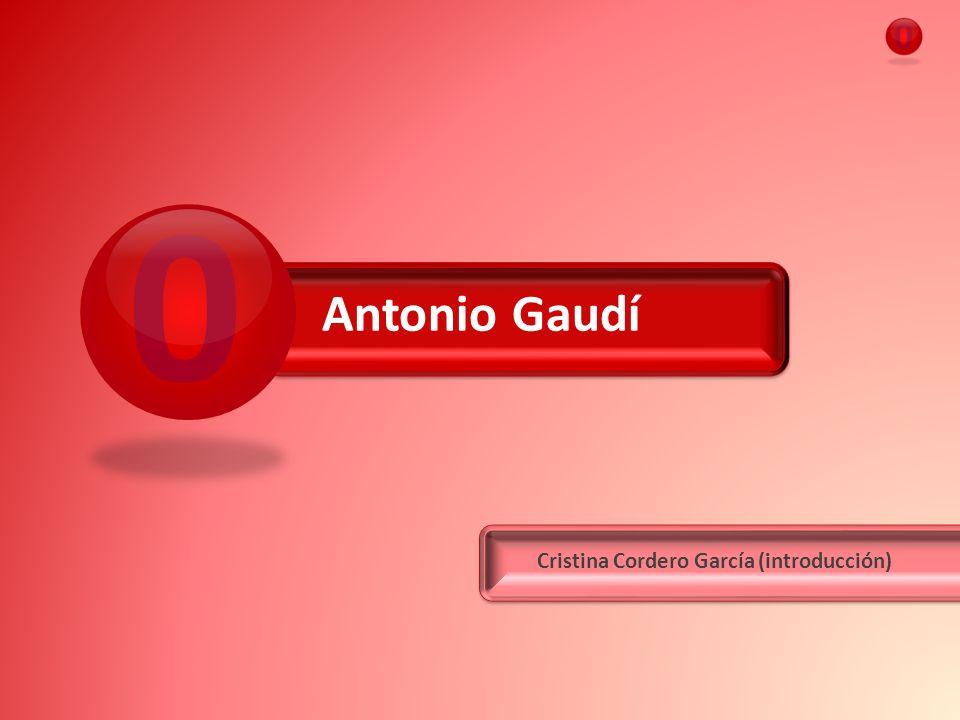 Antonio Gaudí Cristina Cordero García (introducción) 0