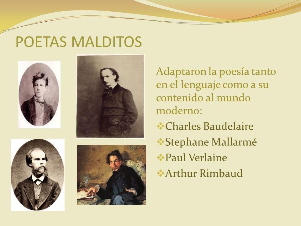 Adaptaron la poesía tanto en el lenguaje como a su contenido al mundo moderno: Charles Baudelaire Stephane Mallarmé Paul Verlaine Arthur Rimbaud