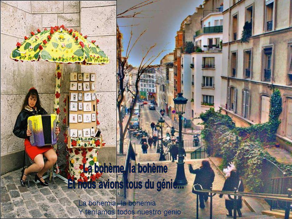 La bohemia, la bohemia eso quiere decir tú eres linda