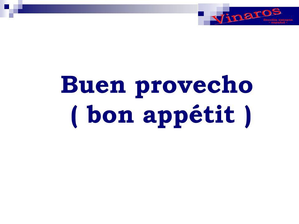 Buen provecho ( bon appétit )
