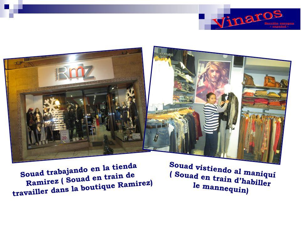 Souad trabajando en la tienda Ramirez ( Souad en train de travailler dans la boutique Ramirez) Souad vistiendo al maniquí ( Souad en train dhabiller le mannequin)