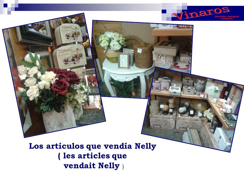 Los artículos que vendía Nelly ( les articles que vendait Nelly )