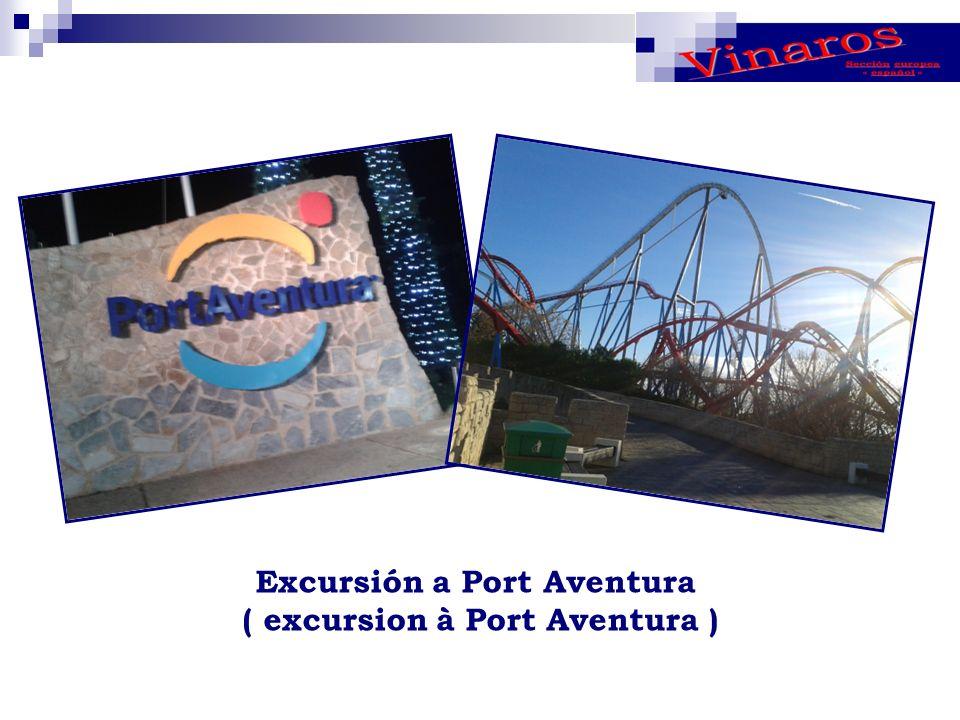 Excursión a Port Aventura ( excursion à Port Aventura )