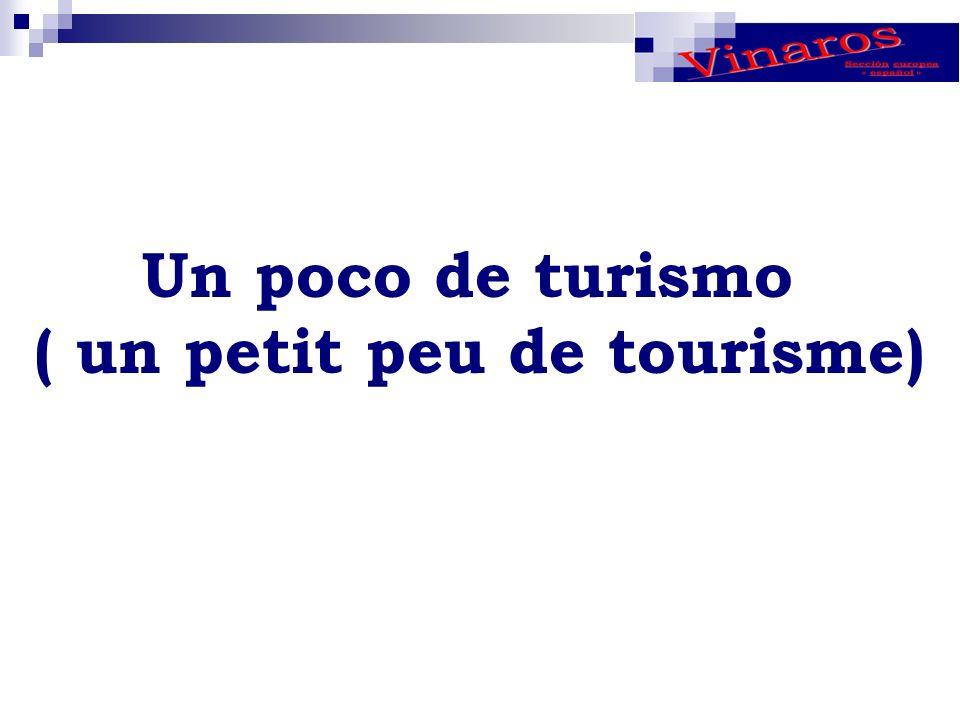 Un poco de turismo ( un petit peu de tourisme)