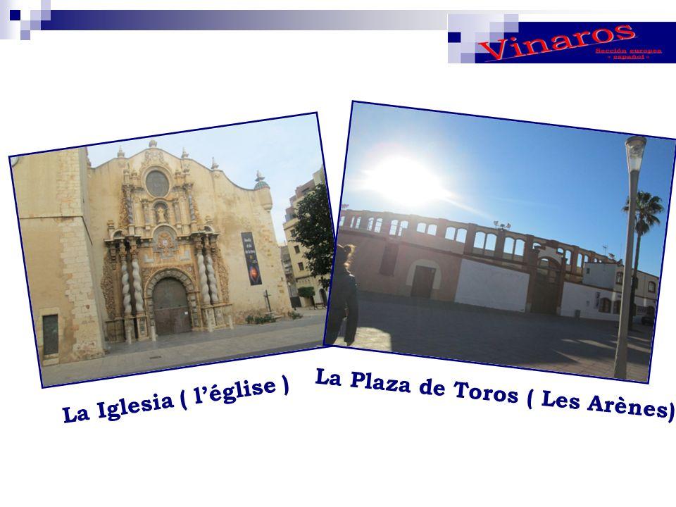 La Iglesia ( léglise ) La Plaza de Toros ( Les Arènes)