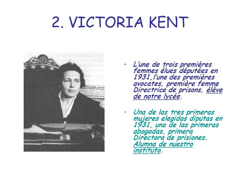 2. VICTORIA KENT Lune de trois premières femmes élues députées en 1931,lune des premières avocates, première femme Directrice de prisons, élève de not