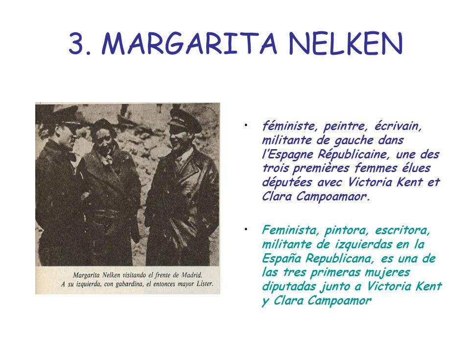 3. MARGARITA NELKEN féministe, peintre, écrivain, militante de gauche dans lEspagne Républicaine, une des trois premières femmes élues députées avec V