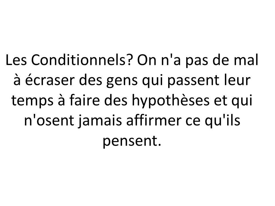 Les Conditionnels.