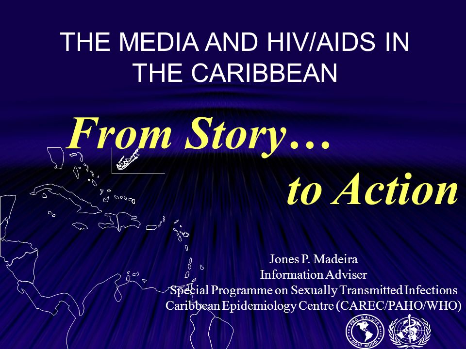 The Story: Total: close to a 500,000 PLWHA in the Caribbean at the end of 2001 CAREC Member Countries: 92,000 - 19% of total cases with a 2.0% HIV prevalence rate (CAREC & CDC) Dominican Republic: 130,000 - 27% of total cases with a 2.0% HIV prevalence rate (COPRESIDA/UNAIDS) Haiti: 250,000- 52% of total cases with a 3.0% HIV prevalence rate ( Source: Future Group/UNAIDS) Cuba: 3,200 (fast growing epidemic with a 28% increase between 2000 and 2001)- 0.7% of total cases with a 0.03% HIV prevalence rate (National AIDS Programme/UNAIDS)