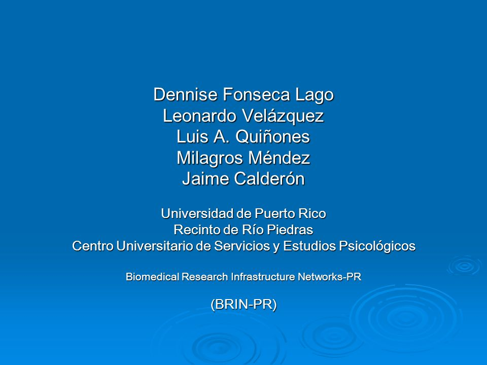 Dennise Fonseca Lago Leonardo Velázquez Luis A.