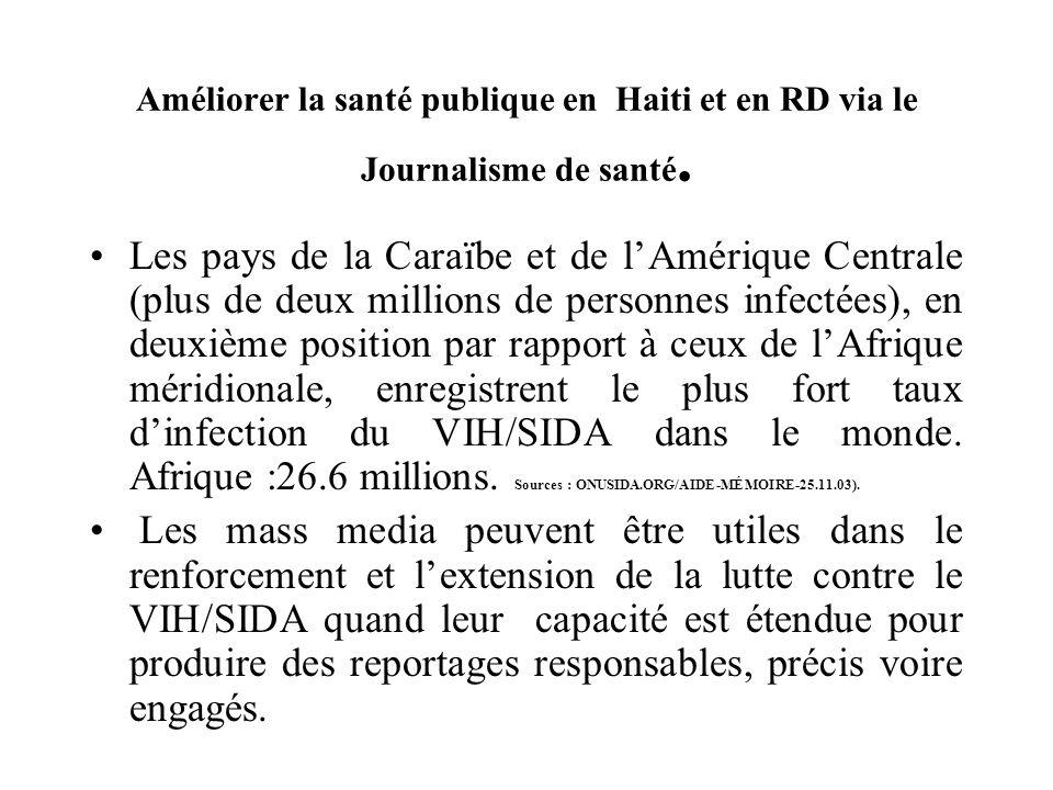 Améliorer la santé publique en Haiti et en RD via le Journalisme de santé.