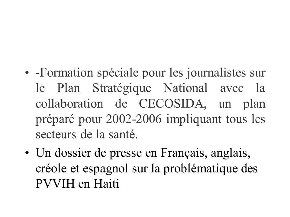 -Formation spéciale pour les journalistes sur le Plan Stratégique National avec la collaboration de CECOSIDA, un plan préparé pour 2002-2006 impliquant tous les secteurs de la santé.