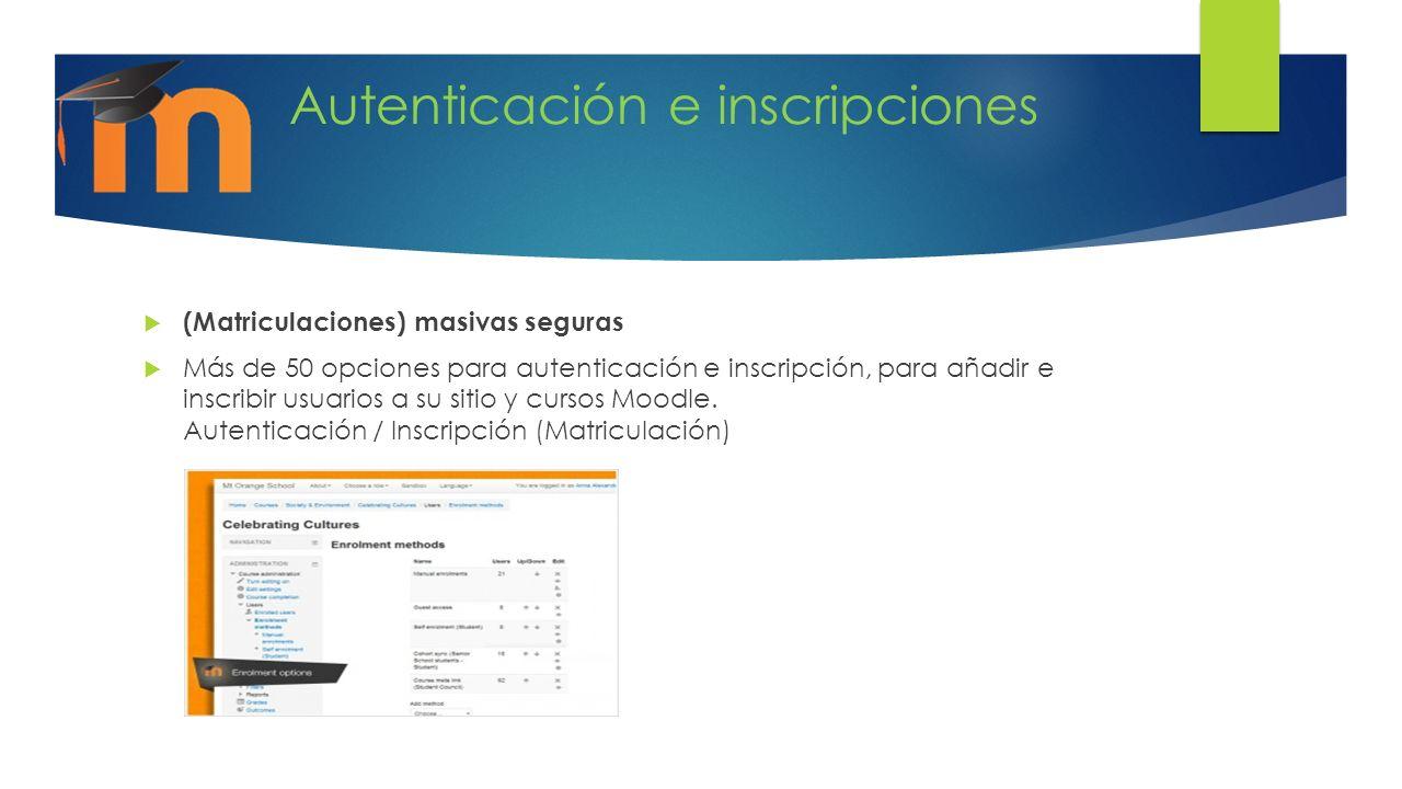 Autenticación e inscripciones (Matriculaciones) masivas seguras Más de 50 opciones para autenticación e inscripción, para añadir e inscribir usuarios a su sitio y cursos Moodle.
