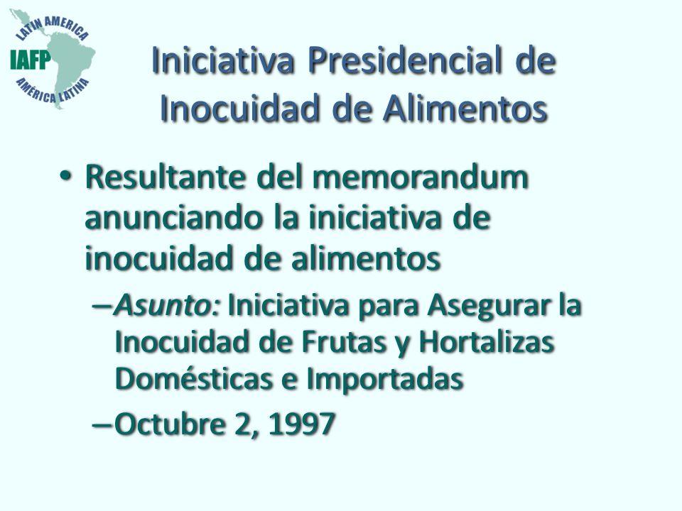 Iniciativa Presidencial de Inocuidad de Alimentos Resultante del memorandum anunciando la iniciativa de inocuidad de alimentos – Asunto: Iniciativa pa