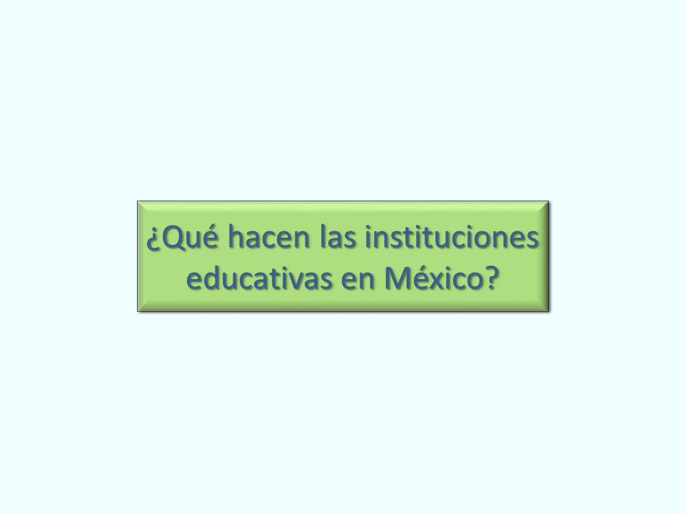 ¿Qué hacen las instituciones educativas en México?